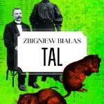 """""""Tal"""" oraz """"Korzeniec"""", Zbigniewa Białasa - nowości z wyższej półki"""