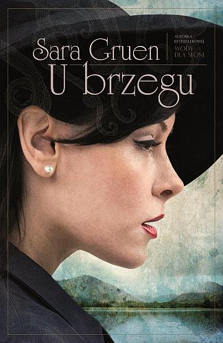 """U brzegu"" Sara Gruen - poleca Agnieszka Pohl"