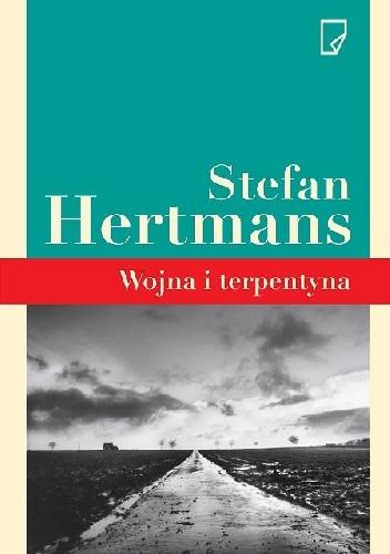"""Z pamiętnika dziadka – Stefan Hertmans """"Wojna i terpentyna"""""""