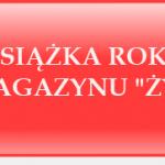 """""""SCHRONISKO"""" MARIKI KRAJNIEWSKIEJ najlepszą książką roku magazynu """"Życie i pasje"""""""