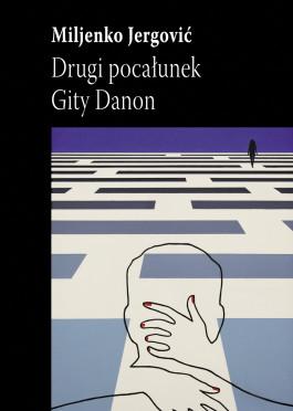 """Bałkański koloryt wyśmienitej prozy, czyli """"Drugi pocałunek Gity Danon"""""""