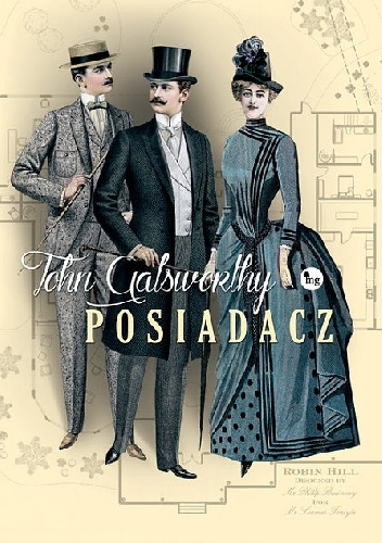 """W świecie Forsyte'ow, czyli """"Posiadacz"""" Johna Galsworthy'ego"""