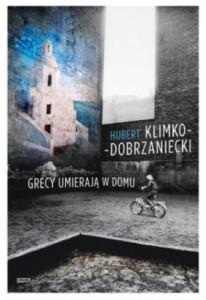 Grecy-umieraja-w-domu_Hubert-Klimko-Dobrzaniecki