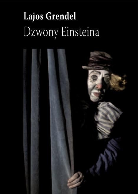 KOMU BIJĄ DZWONY EINSTEINA? - o powieści Lajosa Grendela