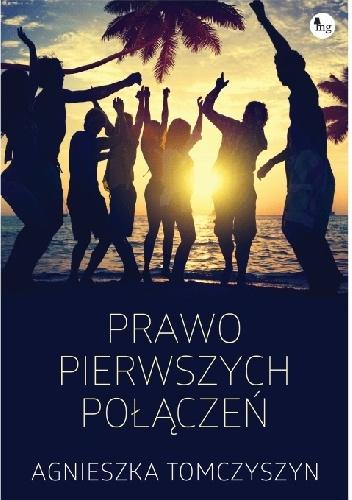 PRAWO PIERWSZYCH POŁĄCZEŃ - Agnieszka Tomczyszyn, recenzja patronacka