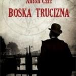 BOSKA TRUCIZNA - ANTON CZIŻ, czyli rosyjski kryminał nie tylko na lato