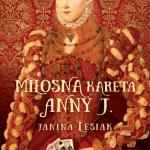 """KARETA ZAJECHAŁA – premierowa recenzja powieści Janiny Lesiak """"Miłosna kareta Anny J."""""""