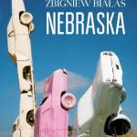 """NOWE SPOJRZENIE NA AMERYKĘ - recenzja patronacka książki Zbigniewa Białasa """"Nebraska"""""""