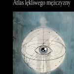 """""""ATLAS LĘKLIWEGO MĘŻCZYZNY"""" Christoph Ransmayr - spotkanie z literaturą austriacką"""