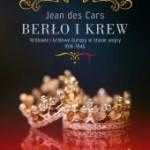 """KORONA WE KRWI – recenzja książki Jeana des Carsa """"Berło i krew. Królowie i królowe Europy na wojnie 1914-1945"""""""