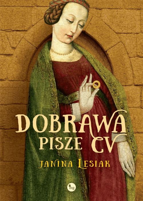"""Christianissima, benedicta, sancta –  premierowa recenzja powieści Janiny Lesiak """"Dobrawa pisze CV"""""""