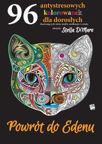 POWRÓT DO EDENU. 96 kolorowanek antystresowych dla dorosłych, Stella DiMare - recenzja