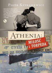 """STORPEDOWANI – recenzja książki Piotra Kitrasiewicza """"Athenia: miłość i torpeda"""""""