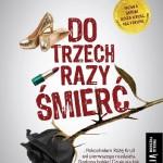DO TRZECH RAZY ŚMIERĆ, Alek Rogoziński - recenzja