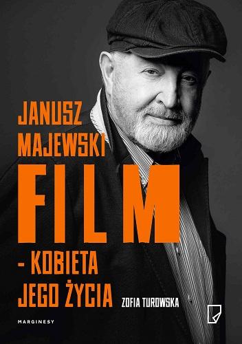JANUSZ MAJEWSKI. FILM - KOBIETA JEGO ŻYCIA, ZOFIA TUROWSKA, recenzja