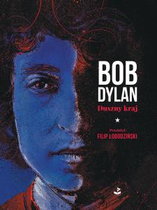 DUSZNY KRAJ - utwory Boba Dylana w przekładzie Filipa Łobodzińskiego, recenzja