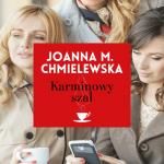 KARMINOWY SZAL,  Joanna M. Chmielewska - recenzja