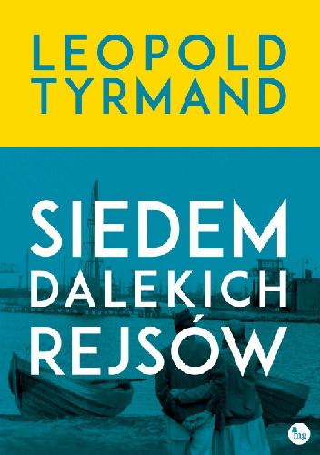 SIEDEM DALEKICH REJSÓW Leopold Tyrmand, recenzja patronacka