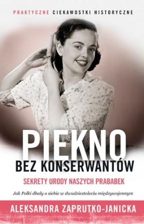Piękno bez konserwantów, Aleksandra Zaprutko- Janicka - recenzja