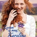 """KAROLINA DOJRZEWA - recenzja powieści Aliny Białowąs """"Zostań ze mną, Karolino"""""""