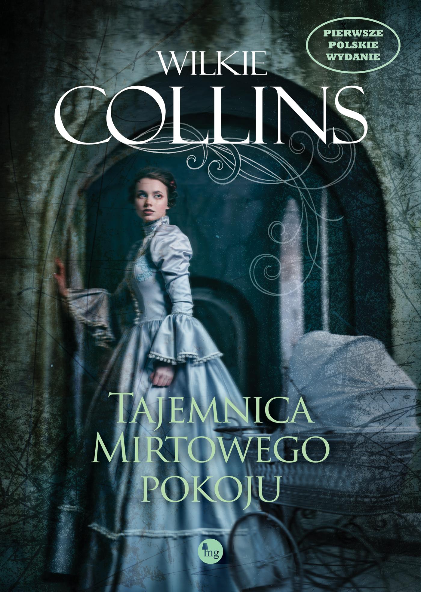 """Tajemnicę trzeba ujawnić – recenzja powieści Wilkiego Collinsa """"Tajemnica mirtowego pokoju"""""""