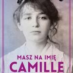 """LIST DO GENIALNEJ RZEŹBIARKI -  recenzja powieści """"Masz na imię Camille""""Agnieszki Stabro - recenzja"""