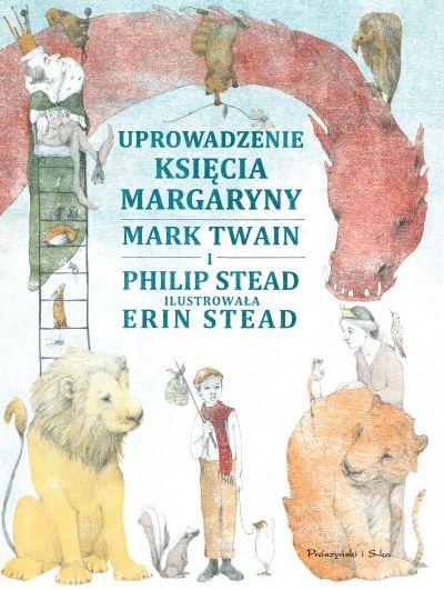 UPROWADZENIE KSIĘCIA MARGARYNY, Mark Twain i Philip Stead, recenzja