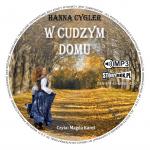 """POCZYTAJ MI NA UCHO: """"W cudzym domu"""" Hanna Cygler, recenzja audiobooka"""