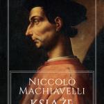 KSIĄŻĘ, NICCOLO MACHIAVELLI - recenzja