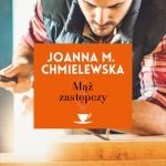 MĄŻ ZASTĘPCZY, Joanna M. Chmielewska - recenzja