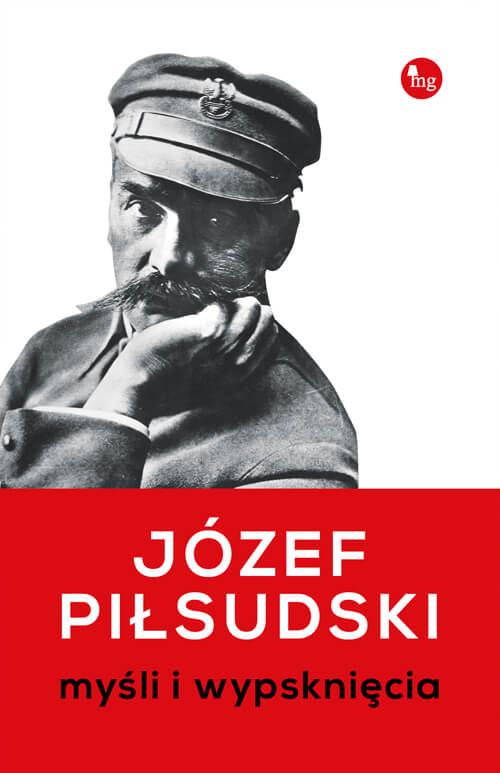 """Z okazji stulecia odzyskania niepodległości: """"Józef Piłsudski,  Myśli i wypsknięcia"""" - recenzja"""