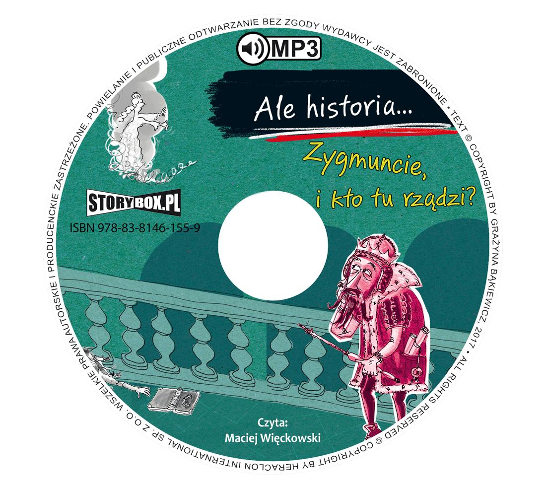 """POCZYTAJ MI NA UCHO: Sprawować rządy – recenzja audiobooka """"Ale historia… Zygmuncie, i kto tu rządzi?"""" Grażyny Bąkiewicz"""
