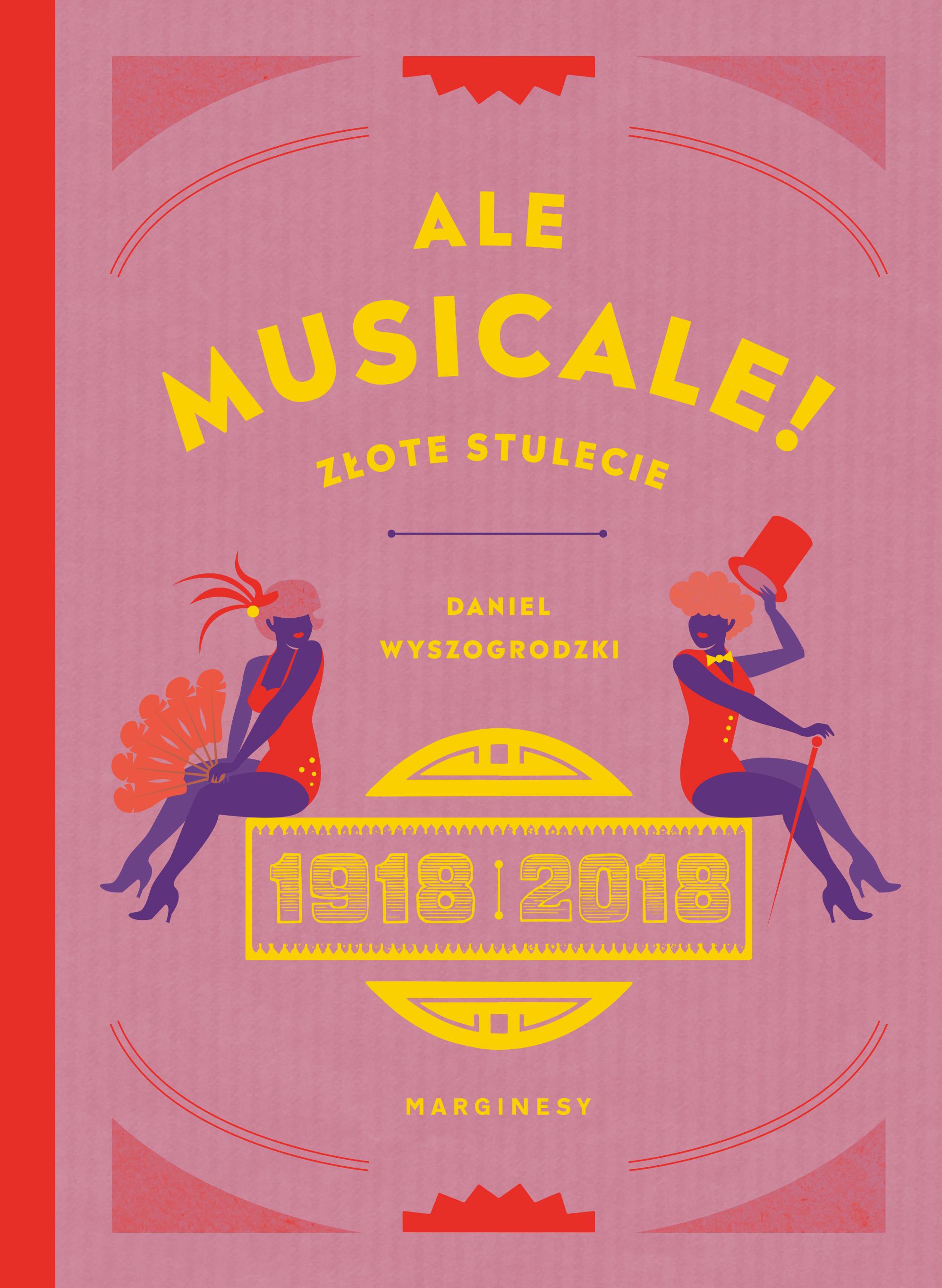 ALE MUSICALE! ZŁOTE STULECIE 1918-2018, Daniel Wyszogrodzki - recenzja