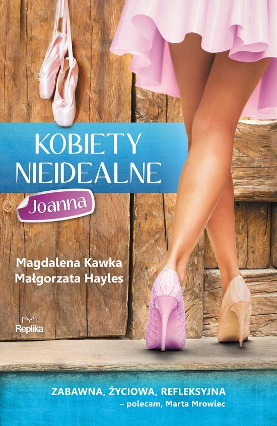 KOBIETY NIEIDEALNE. JOANNA, M. Kawka, M. Hayles - recenzja