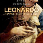 """""""Leonardo da Vinci. Zmartwychwstanie bogów"""" Dmitrij Mereżkowski - recenzja"""