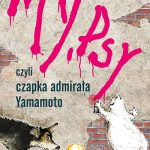 """""""My, psy, czyli czapka admirała Yamamoto"""" Henio Pies -recenzja"""