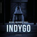 """POCZYTAJ MI NA UCHO: """"Indygo"""", Michał J. Chmielewski - recenzja audiobooka"""