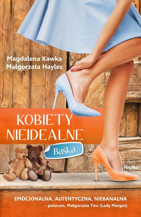KOBIETY NIEIDEALNE. BAŚKA - Magdalena Kawka, Małgorzata Hayles - recenzja