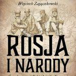"""SZPIEG W KSIĘGARNI: """"ROSJA I NARODY. ÓSMY KONTYNENT. SZKIC DZIEJÓW EUROAZJI."""", Wojciech Zajączkowski - recenzja"""