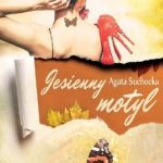 """SZPIEG W KSIĘGARNI: """"Jesienny motyl"""" Agata Suchocka - recenzja"""