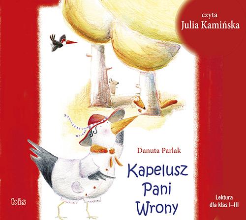 """POCZYTAJ MI NA UCHO: """"KAPELUSZ PANI WRONY"""" Danuta Parlak - recenzja audiobooka"""