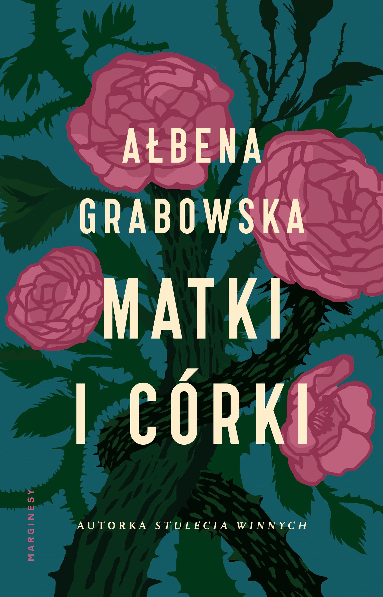 """SZPIEG W KSIĘGARNI: """"MATKI I CÓRKI"""" Ałbena Grabowska - recenzja premierowa"""