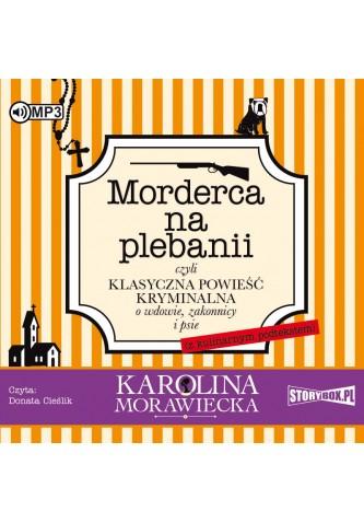 "POCZYTAJ MI NA UCHO: ""MORDERCA NA PLEBANII"" Karolina Morawiecka - recenzja audiobooka"