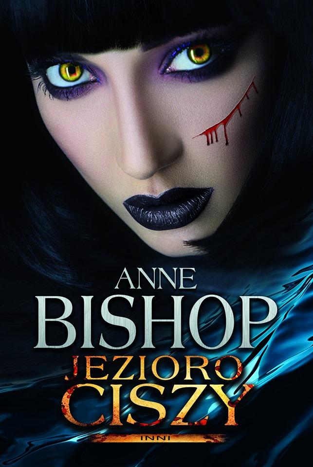 """SZPIEG W KSIĘGARNI: """"Jezioro ciszy. Inni"""" Anne Bishop - recenzja"""