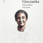"""SZPIEG W KSIĘGANI: """"Poezje zebrane (1931-1944)"""" Zuzanna Ginczanka. Wstęp i opracowanie Izolda Kiec - recenzja"""