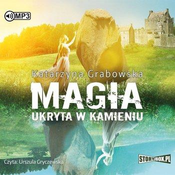 """POCZYTAJ MI NA UCHO: """"MAGIA UKRYTA W KAMIENIU"""" Katarzyna Grabowska – recenzja"""