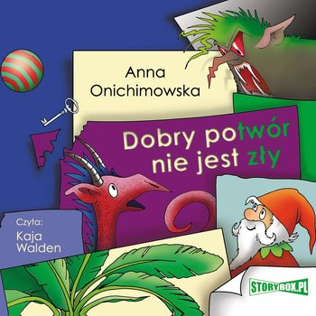 """POCZYTAJ MI NA UCHO: """"DOBRY POTWÓR NIE JEST ZŁY"""" Anna Onichimowska – recenzja"""