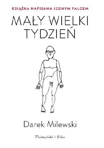"""SZPIEG W KSIĘGARNI: """"Mały wielki tydzień"""" Darek Milewski- recenzja"""