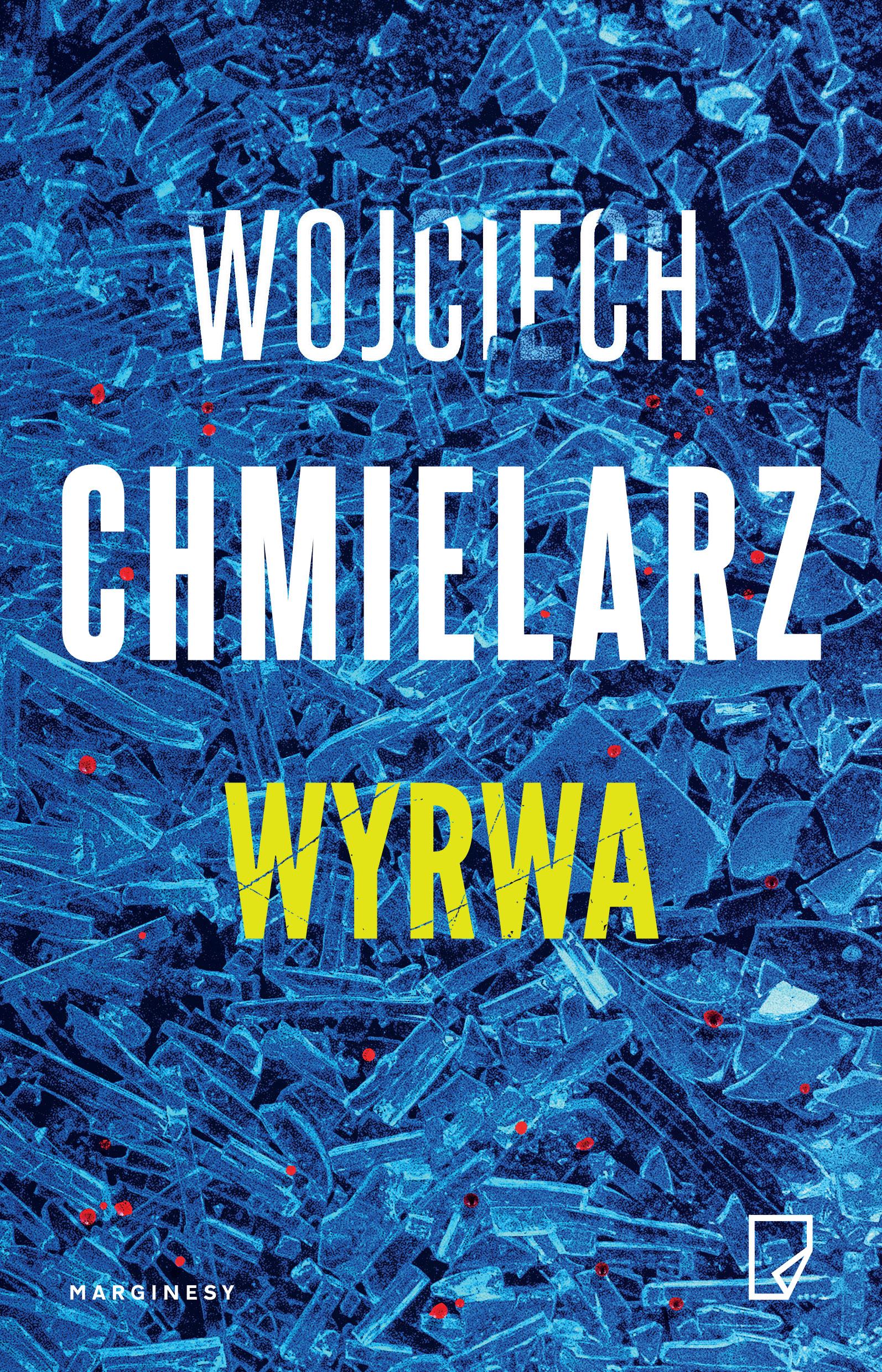 """SZPIEG W KSIĘGARNI: """"Wyrwa"""" Wojciech Chmielarz - recenzja"""