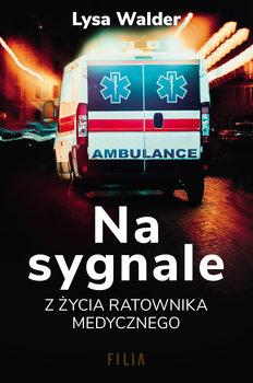 """SZPIEG W KSIĘGARNI: """"Na sygnale. Z życia ratownika medycznego"""", Lysa Walder – recenzja"""